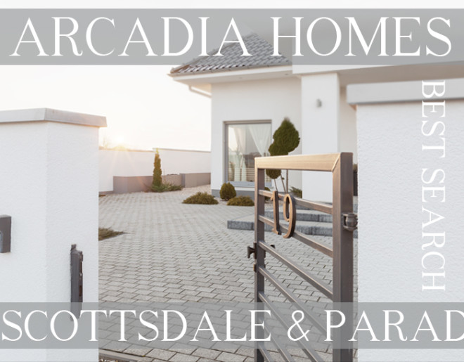 Search Arcadia- Scottsdale-Paradise Valley